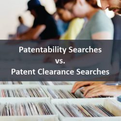 Patentability Searches vs. Patent Clearance Searches