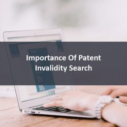 Importance Of Patent Invalidity Search